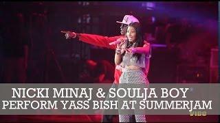 Nicki Minaj Performs 'Yass Bish'  with Soulja Boy