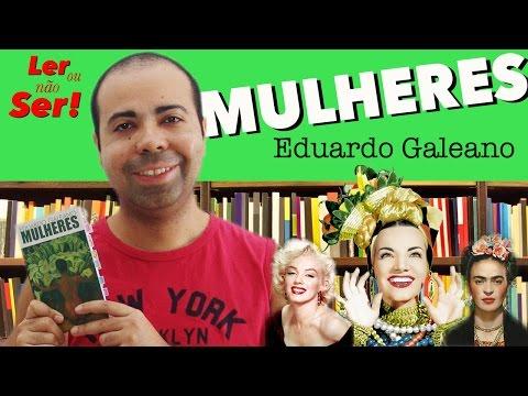 Mulheres - Eduardo Galeano - Ler ou NaÌo Ser! - 6.1