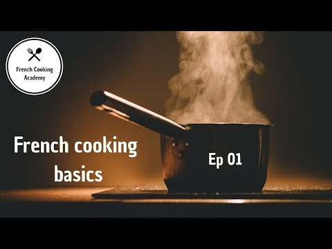 I Am New To Cooking Where Do I Start? - French Cooking Basics Ep01