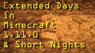 Extended Days in Minecraft 1.11.0 & Short Nights - Tutorial