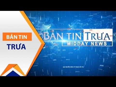 Bản tin trưa ngày 25/04/2017 | VTC1 - Thời lượng: 30 phút.