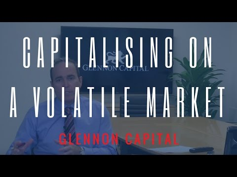 Capitalising On A Volatile Market