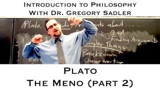 Intro To Philosophy:  Plato, Meno (part 2)