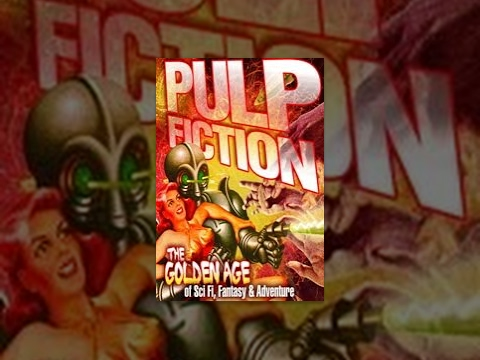 Pulp Fiction: The Golden Age Of Sci Fi, Fantasy And Adventure - Movie Rental