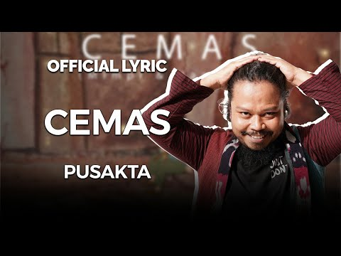 PUSAKATA - CEMAS (Official Lyrics Video)