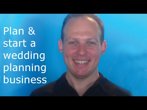 How to write a business plan, start, market and grow a wedding planning business