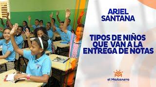 Ariel Santana – Tipos de niños que van a la entrega de notas
