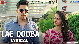 Video Lae Dooba - Lyrical | Aiyaary | Sidharth Malhotra, Rakul Preet |Sunidhi Chauhan |Rochak Kohli MP3, 3GP, MP4, WEBM, AVI, FLV April 2018