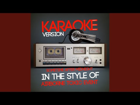 Sometime Around Midnight (In The Style Of Airborne Toxic Event) (Karaoke Version)