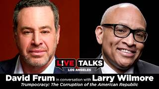 Video David Frum in conversation with Larry Wilmore at Live Talks Los Angeles MP3, 3GP, MP4, WEBM, AVI, FLV November 2018