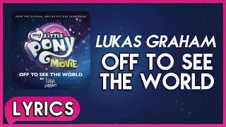 Video Lukas Graham - Off To See The World (Lyrics) - My Little Pony: The Movie (Soundtrack) [HD] MP3, 3GP, MP4, WEBM, AVI, FLV Desember 2018