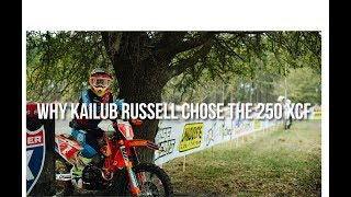 10. Why Kailub Russell chose the 250 XC-F