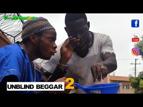 The Unblind Beggar 2 (Beggar Beg Beggar) Naijas Craziest Comedy (Episode 230)