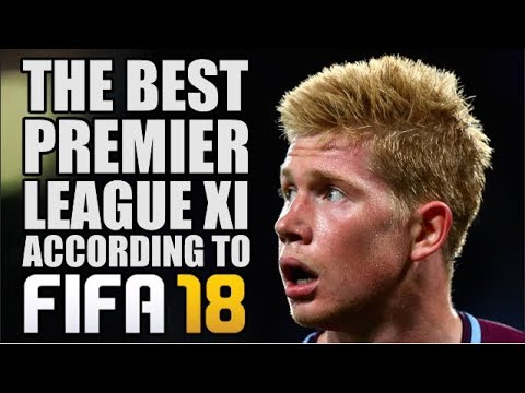 Best Premier League XI According To FIFA 18 (видео)