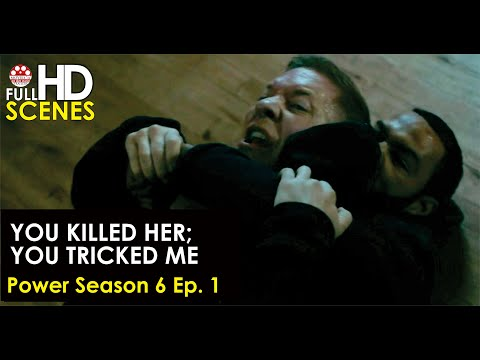 Power Season 6 Ep. 1: You killed her; You tricked me Full HD