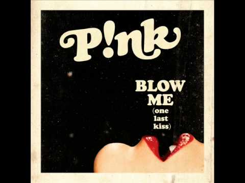 Blow Me (One Last Kiss) – Audio