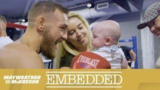Mayweather vs McGregor Embedded: Vlog Series - Episode 2