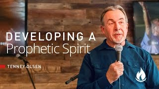 Developing a Prophetic Spirit