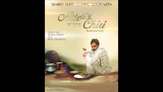Aate Di Chiri - Sharry Mann