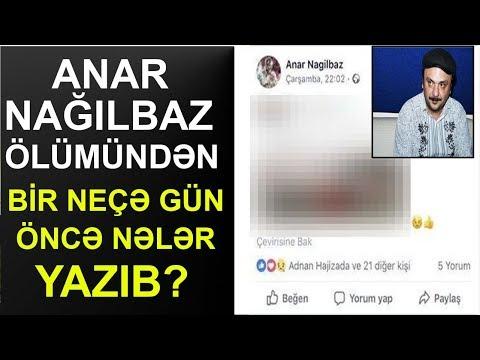 Anar Nağılbaz ölümündən bir gün öncə nələr yazıb -FOTO