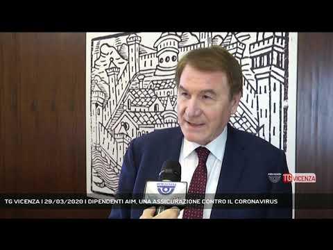 TG VICENZA | 29/03/2020 | DIPENDENTI AIM, UNA ASSICURAZIONE CONTRO IL CORONAVIRUS
