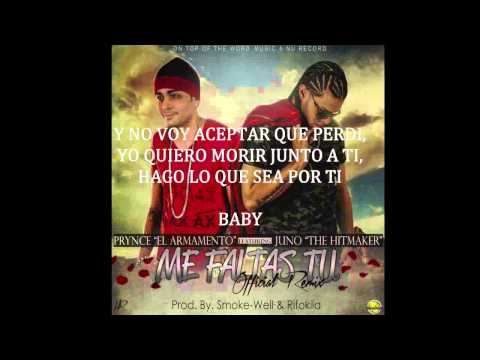 Letra Me faltas Tu (Remix) Prynce El Armamento Ft Juno the hit Maker
