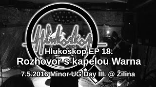 Video Hlukoskop EP 18. - Rozhovor s kapelou Warna (7.5.2016)