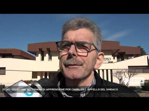 21/02/2020   UNA SETTIMANA DI APPRENSIONE PER CHARLES: L'APPELLO DEL SINDACO