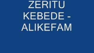 Zeritu Kebede - Alikefam