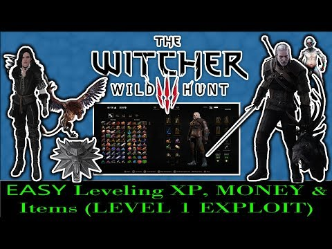 The Witcher 3 COMPLETE Edition How to Level Up EASY, XP,MONEY,and Items LEVEL 1 EXPLOIT 2018