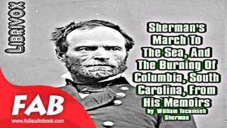 Sherman's March To The Sea, And The Burning Of Columbia, South Carolina, From His Memoirs