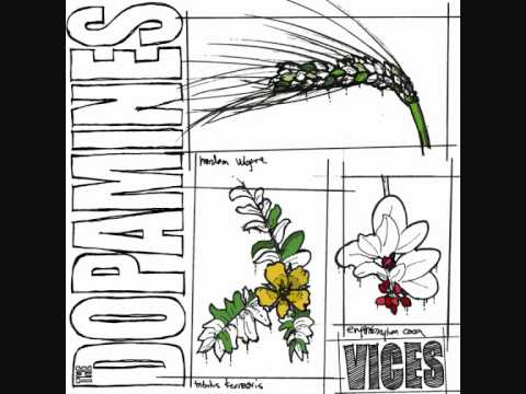 dopamines - A song from The Dopamines excellent album 'Vices' http://thedopamines.net/