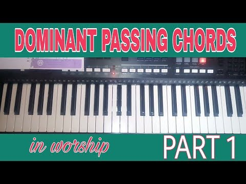 HOW TO PLAY DOMINANT PASSING CHORDS In Nigerian Worship Part 1
