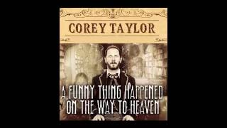 A Funny Thing Happened On The Way To Heaven   Corey Taylor
