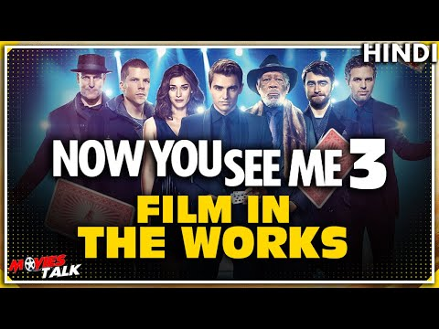 NOW YOU SEE ME 3 : Film In The Works [Explained In Hindi]
