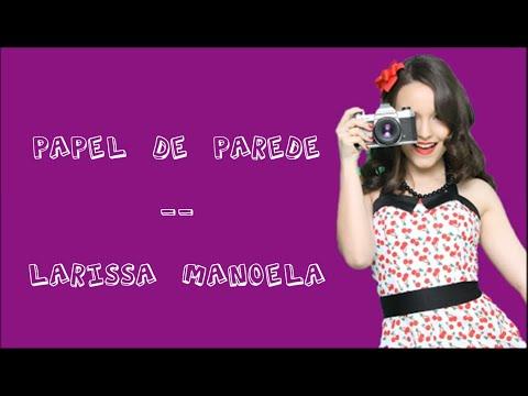 Imagens de papel de parede - Papel De Parede (Com Letra) - Larissa Manoela