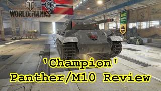 Video World of Tanks - Champion Panther/M10 Review MP3, 3GP, MP4, WEBM, AVI, FLV Juni 2018