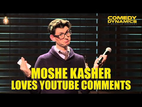 Moshe Kasher - Youtube Comments (Stand up Comedy)
