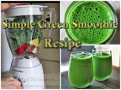Simple Green Smoothie Recipes For Breakfast, Weight Loss, Or As Healthy Snack