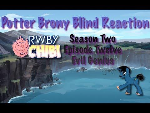 PotterBrony Blind Reaction RWBY Chibi Season 2 Episode 12 Evil Genius