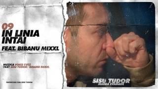 Sisu Tudor - In Linia Intai (feat. Bibanu MixXL)