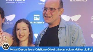 Marat Descartes e Cristiane Oliveira falam sobre Mulher do Pai