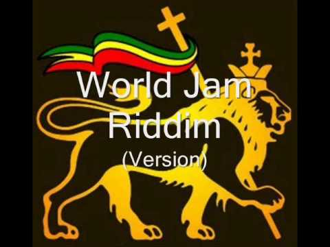 world jam riddim - World Jam Riddim Version.