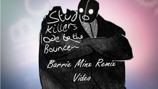 Studio Killers - Ode To The Bouncer (Barrie Minx Remix)