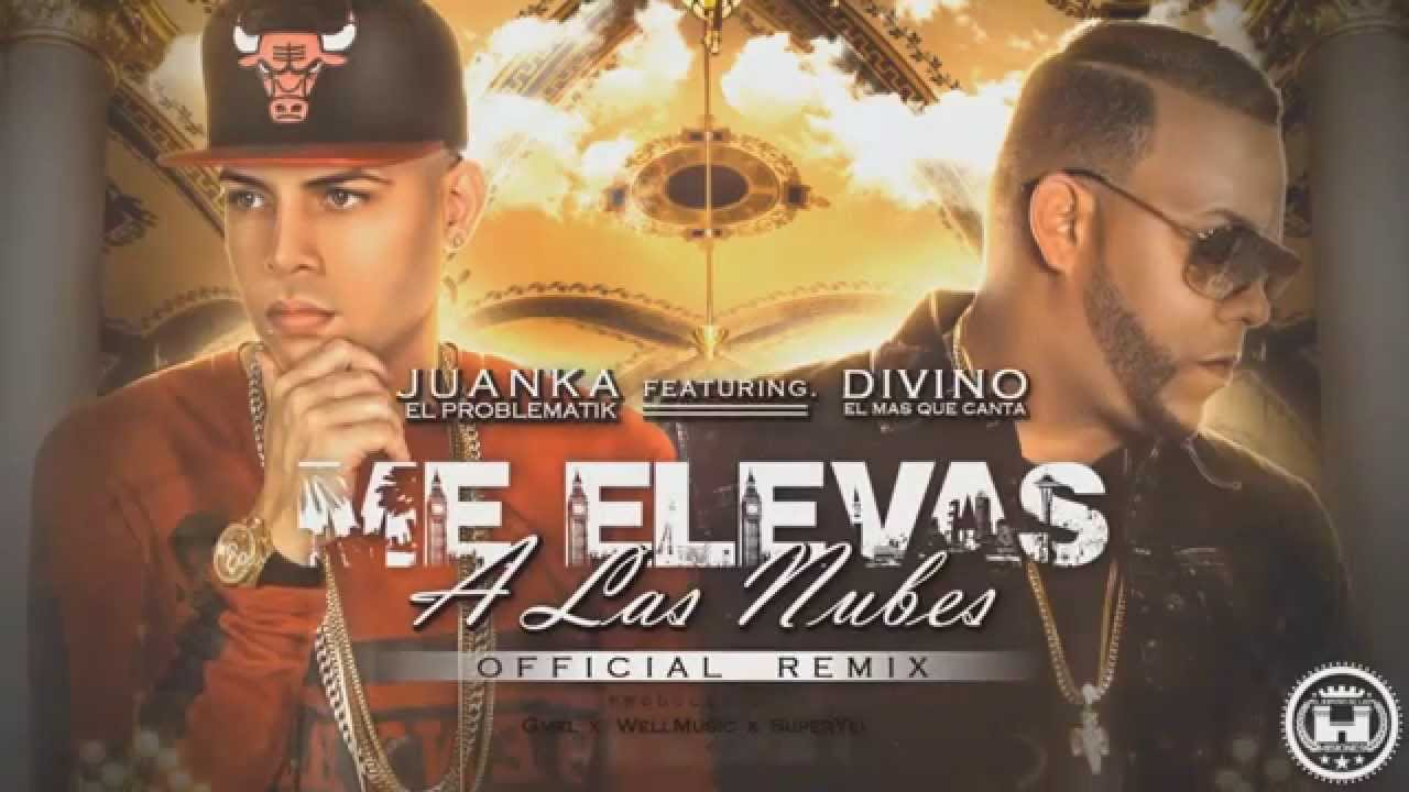 Juanka El Problematik Ft. Divino – Me Elevas A Las Nubes Remix (Video Lyric) #Chile