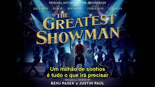 Video A Million Dreams - The Greatest Showman (O Rei do Show) - Tradução PT-BR MP3, 3GP, MP4, WEBM, AVI, FLV Maret 2019