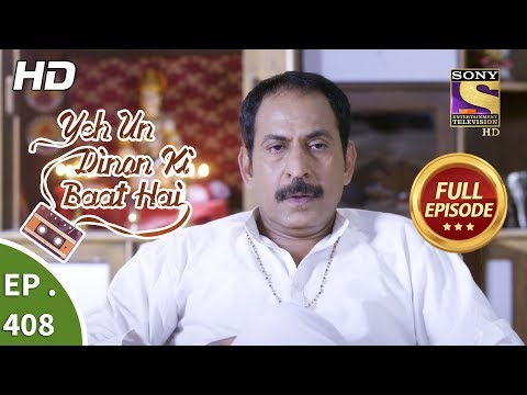 Yeh Un Dinon Ki Baat Hai - Ep 408 - Full Episode - 15th April, 2019