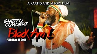 Black Am I Stage Show Featuring Ninja Man Capleton, Sizzla, Turbulence, I-Wayne and More