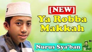 Ya Robba Makkah Voc Nurus Sya'ban dan gus azmi - Syubbanul Muslimin  Full Lirik HD