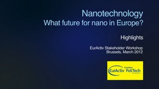 Nanotech: What Future For Nano In Europe?